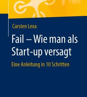 FAIL – wie man als Start-up versagt
