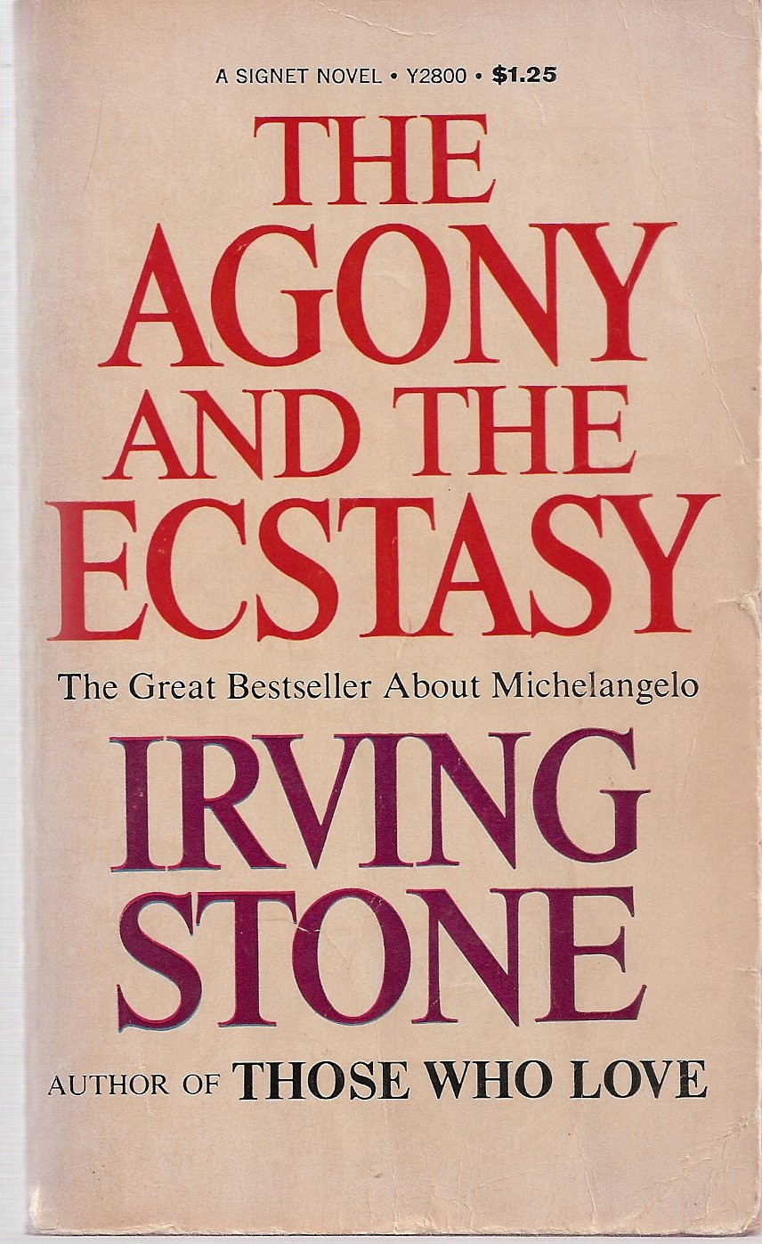 The Agony and the Ecstasy: A Biographical Novel of Michelangelo by Irving Stone