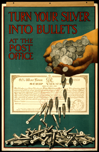 A poster by the Parliamentary War Savings Committee, showing a pair of cupped hands overflowing with silver coins which turn into bullets as they fall. In the background, there is a scrip voucher showing a 4% interest rate for the loan.