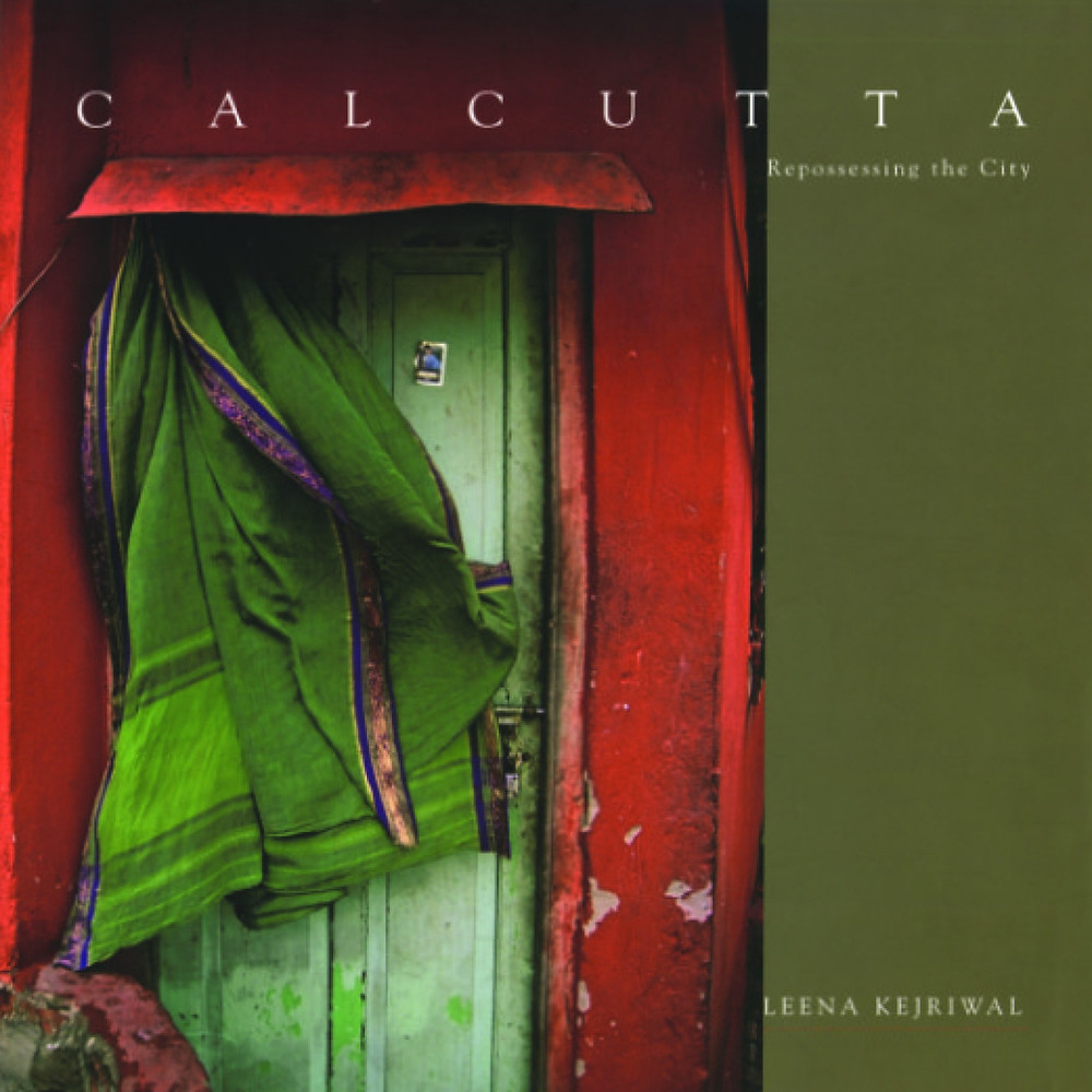 Cover of Leena Kejriwal's coffee table book, 'Calcutta: Repossessing the City'