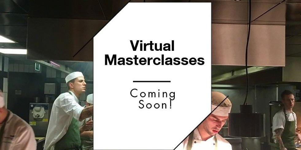Virtual Masterclasses - Coming Soon!