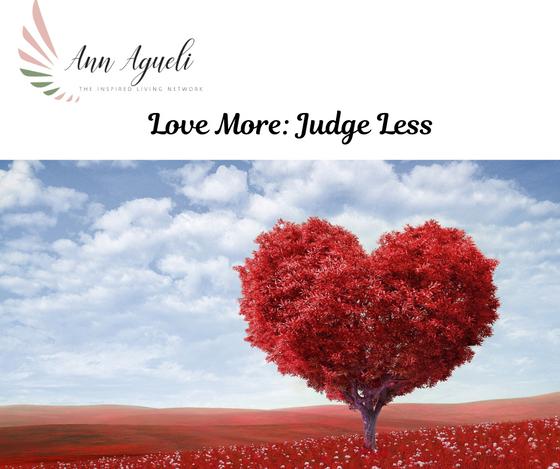 Love More: Judge Less
