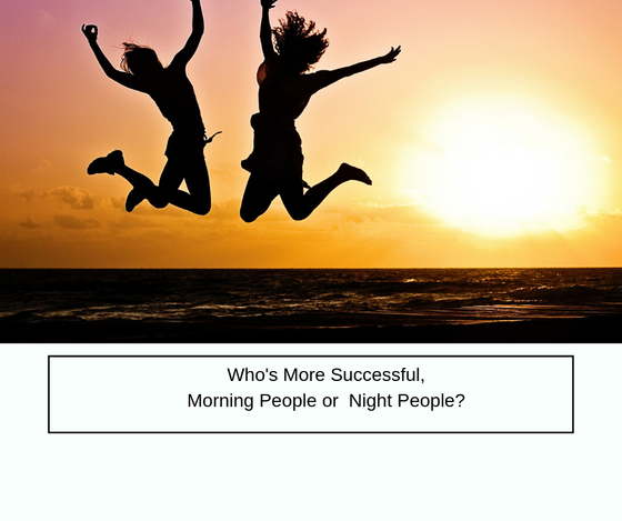 Who is More Successful: Morning or Night People?