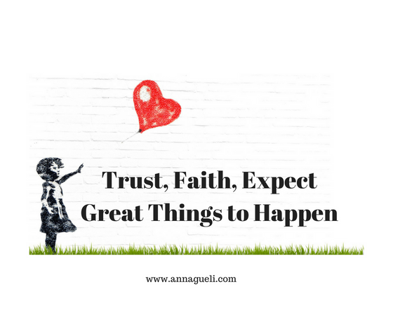 Trust, Faith, Expect: Great Things to Happen
