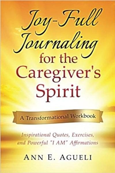 Award-Winner: Joy-Full Journaling for the Caregivers Spirit