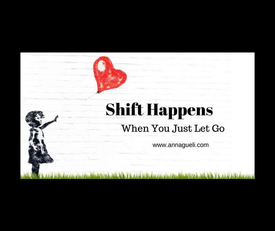 Shift Happens When You Just Let Go