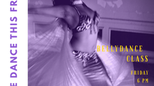Belly Dance Classes Have Returned