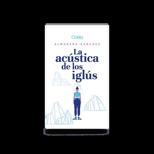 La acústica de los iglús - Almudena Sánchez