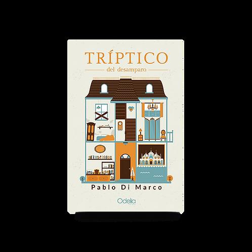 Tríptico del desamparo - Pablo Di Marco