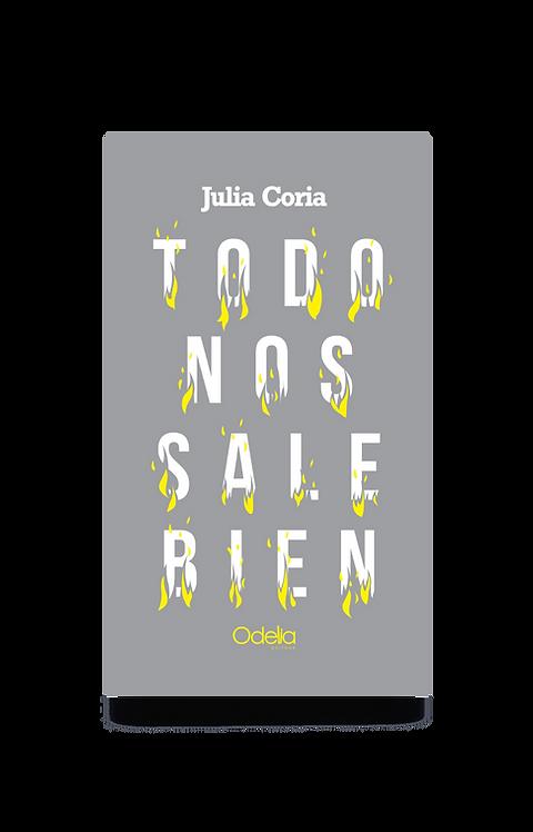 Todo nos sale bien - Julia Coria
