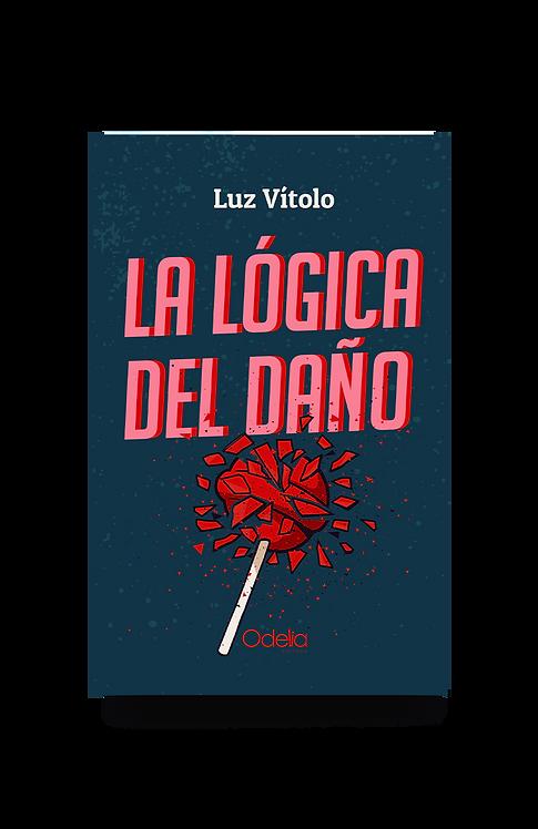 La lógica del daño - Luz Vitolo