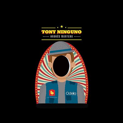 Tony Ninguno - Andrés Montero