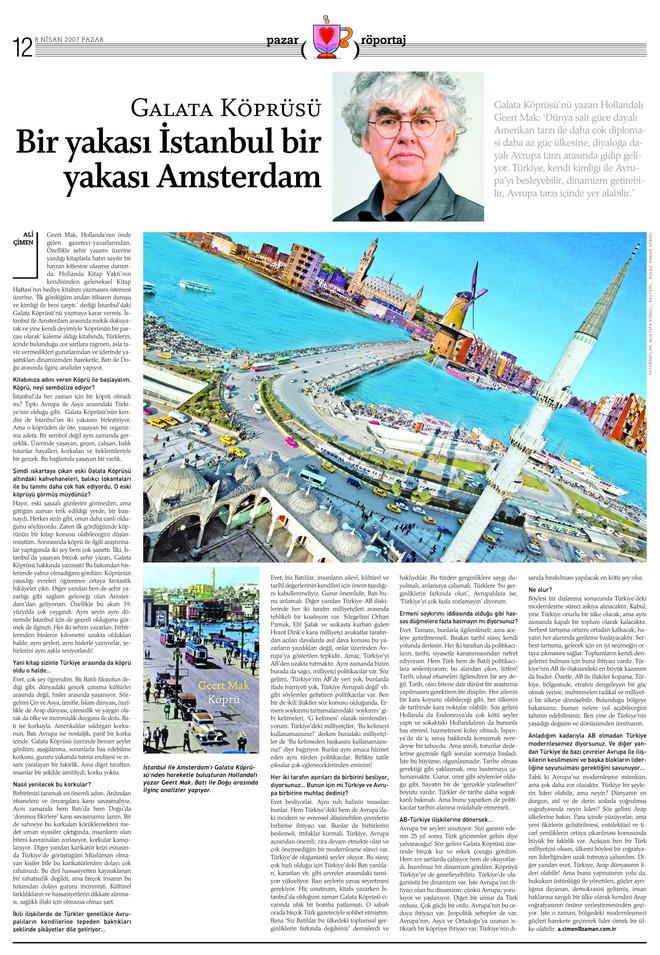 Galata Köprüsü: Bir yakası İstanbul bir yakası Amsterdam.