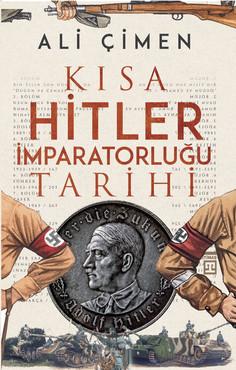 Kısa Hitler İmparatorluğu Tarihi KAPAK