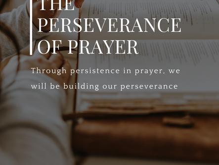 The Perseverance of Prayer