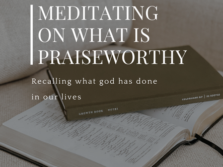 Meditating on What Is Praiseworthy
