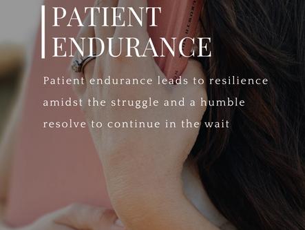 Patient Endurance