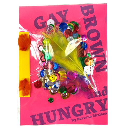 """Gay Brown and Hungry"" Essays by Raveena Bhalara"