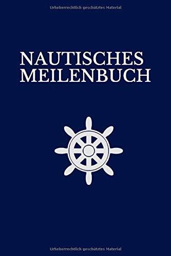 Nautisches Meilenbuch - Nachweisheft für gefahrene Seemeilen