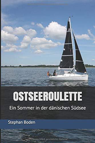 Ostseeroulette - Ein Sommer in der dänischen Südsee