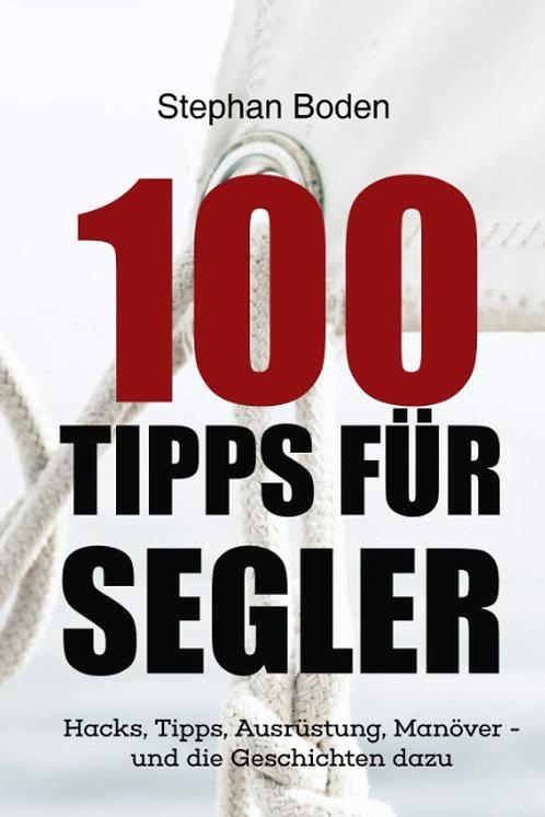 100 Tipps für Segler -Hacks, Tipps, Ausrüstung, Manöver-und die Geschichten dazu