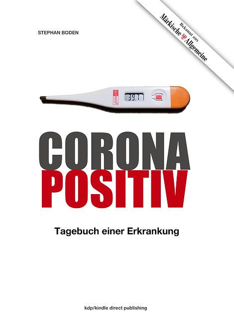 Corona Positiv - Tagebuch einer Erkrankung.Taschenbuch.