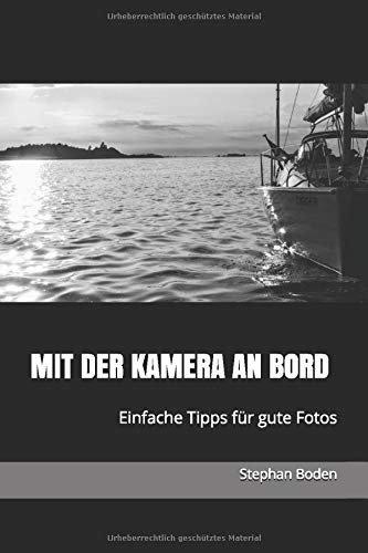 Mit der Kamera an Bord - Einfache Tipps für bessere Fotos (eBook)