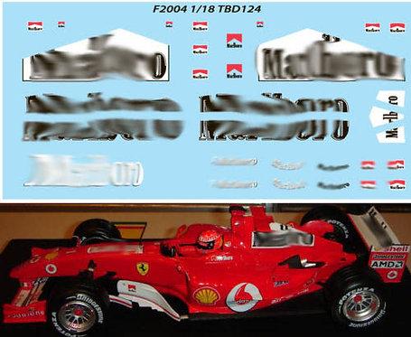 1/18 FERRARI F1 F2004 SCHUMACHER SPONSOR  TBD124