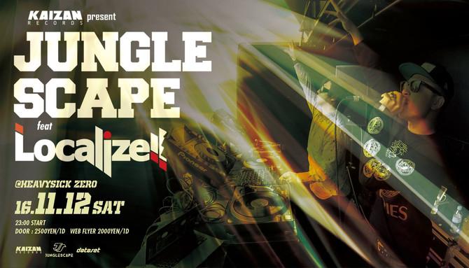 JUNGLE SCAPE feat Localize!!