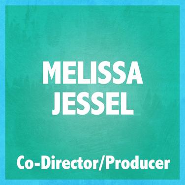 MELISSA JESSEL (CO-DIRECTOR & PRODUCER)