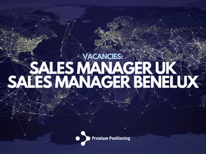 Premium Positioning on the look out for Sales Managers in the UK & the Benelux.