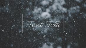 Tract Talk