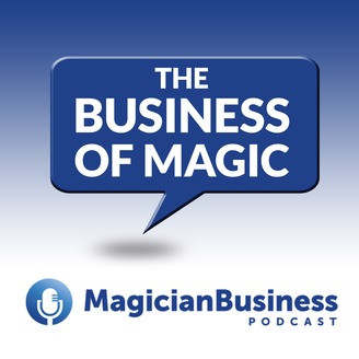 "The Business of Magic Podcast Logo and the words ""Magician Business"""