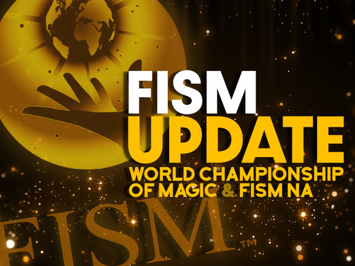 28th FISM World Championship of Magic UPDATE (APRIL 2021)