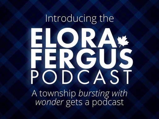 A podcast for Elora and Fergus! Here's what you need to know...