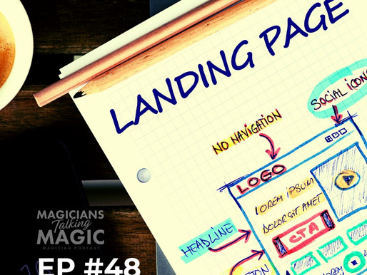 Landing Pages: The most important page on your website | Magicians Talking Magic Podcast (#48)