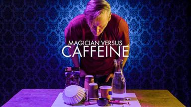190621_MagicianVS_Caffeine_Stills_007.jp