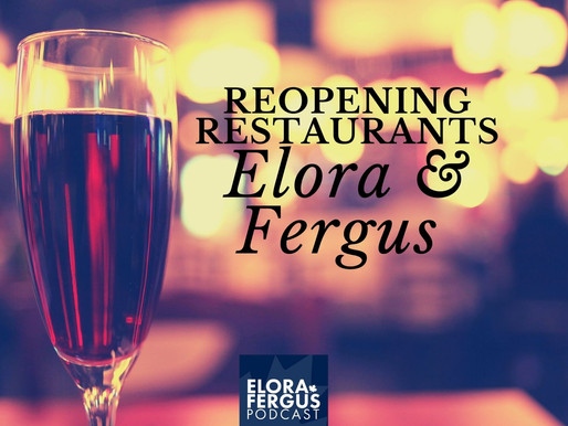 What changes do you expect for Elora & Fergus restaurants upon reopening? (VIDEO)