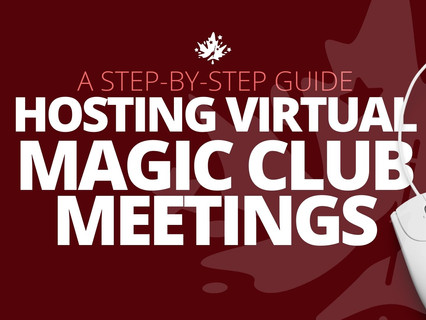 (STEP-BY-STEP) How to Host a Virtual Magic Club Meeting with CAM