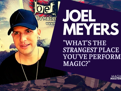 "We asked Joel Meyers ""What's the strangest place you've performed magic?"" (VIDEO)"