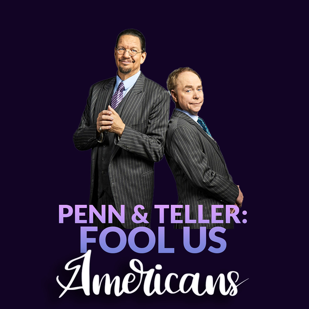Penn Teller Fool Us American Magicians