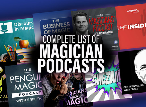 MAGICIAN PODCASTS: A Complete List of Magician Podcasts