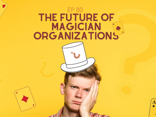The future of magicians organizations
