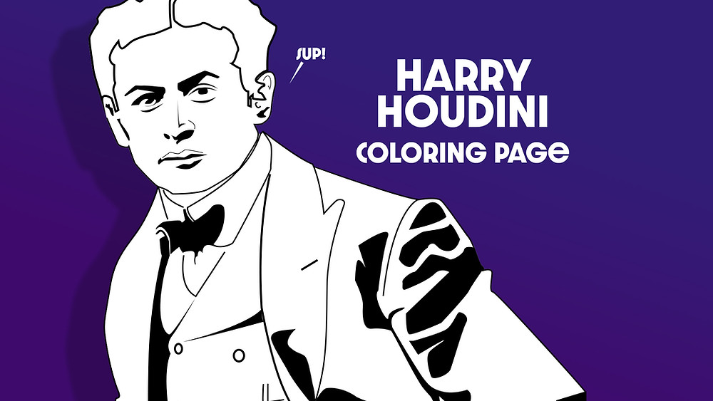 "Black and White Harry Houdini Coloring Picture close-up on Houdini with the caption ""sup!"""