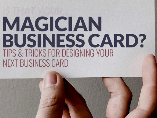 MAGICIANS: How to Create a Business Card That Gets Noticed