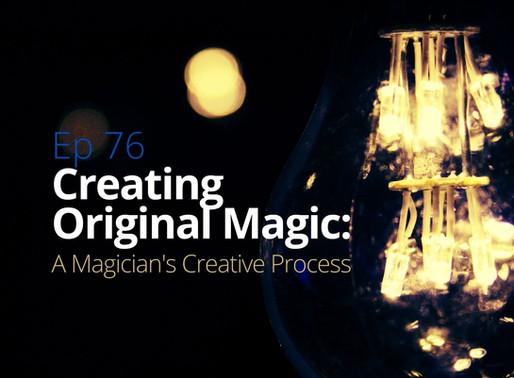 Creating Original Magic: A Magician's Creative Process