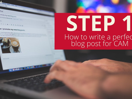 (BLOG) Step 1: How to write a blog post for CAM
