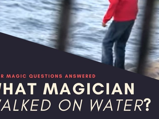 What Magician Walked on Water?