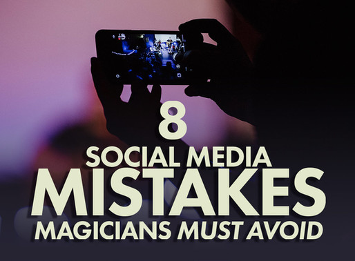 8 Social Media Mistakes Magicians & Mentalists Must Avoid (INFOGRAPHIC)