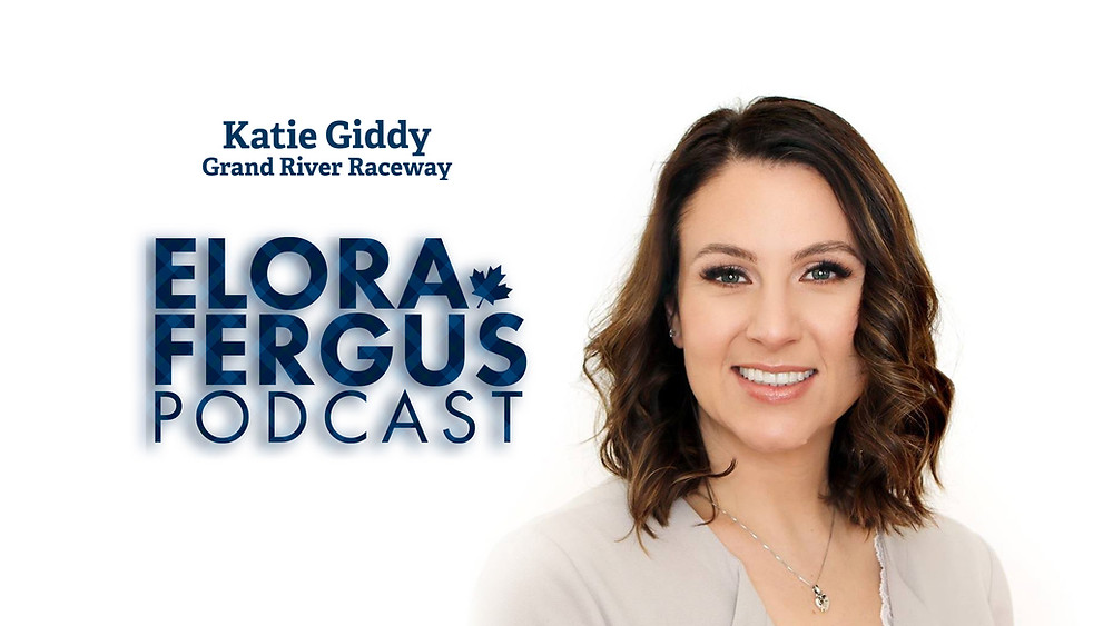 Katie Giddy, Grand River Raceway on the Elora Fergus Podcast